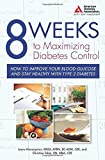 img - for 8 Weeks to Maximizing Diabetes Control: How to Improve Your Blood Glucose and Stay Healthy with Type 2 Diabetes by Laura Hieronymus C.D.E (2008-05-01) book / textbook / text book