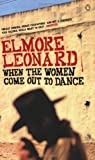 Elmore Leonard When the Women Come Out to Dance