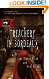 Treachery in Bordeaux (The Winemaker Detective Series Book 1)