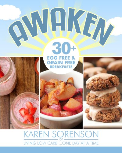 Awaken:30+ Egg Free and Grain Free Breakfasts by Karen Sorenson