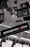 Postmodernism and China (Boundary 2: An International Journal of Literature and Culture)