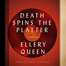 Death Spins the Platter (       UNABRIDGED) by Ellery Queen Narrated by Mark Peckham