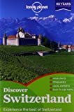 img - for Lonely Planet Discover Switzerland (Travel Guide) book / textbook / text book