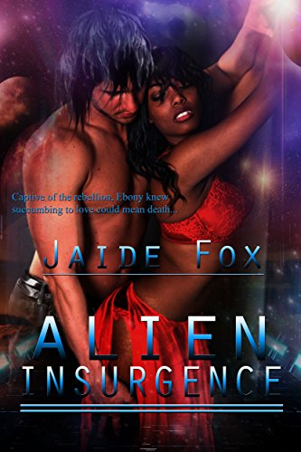 Jaide Fox - Alien Insurgence (Captured by Aliens Book 2)