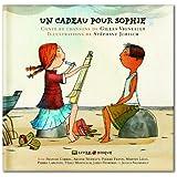 Un cadeau pour Sophie (Conte et chansons de Gilles Vigneault)