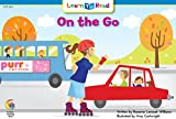 img - for On the Go (Learn to Read-Read to Learn: Science) book / textbook / text book