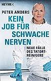 Kein Job für schwache Nerven: Neue Fälle des Tatortreinigers