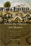 img - for Where the Negroes Are Masters: An African Port in the Era of the Slave Trade (Hardback) - Common book / textbook / text book