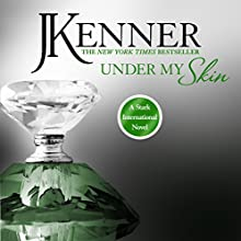 Under My Skin: Stark International, Book 3 (       UNABRIDGED) by J. Kenner Narrated by Abby Craden