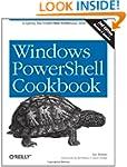 Windows PowerShell Cookbook: The Comp...
