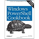 Windows PowerShell Cookbook: The Complete Guide to Scripting Microsoft's New Command Shellby Lee Holmes