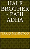 img - for Half Brother - Pahi Adha book / textbook / text book