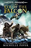 Michelle Paver The Eye of the Falcon (Gods and Warriors)
