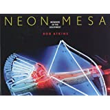 Neon Mesa: Wonders of the Southwest