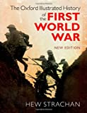 img - for The Oxford Illustrated History of the First World War: New Edition (Oxford Illustrated Histories) book / textbook / text book