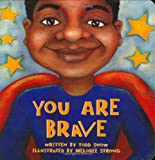You Are Brave (You Are Important Series)
