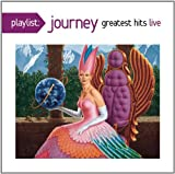Playlist: Journey Greatest Hits Live