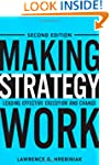 Making Strategy Work: Leading Effecti...