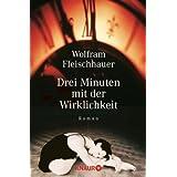 """Drei Minuten mit der Wirklichkeitvon """"Wolfram Fleischhauer"""""""