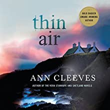 Thin Air: A Shetland Mystery (       UNABRIDGED) by Ann Cleeves Narrated by Kenny Blyth