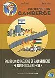 echange, troc Jean Schalit, Karim Friha - Professeur Gamberge : Pourquoi Israéliens et Palestiniens se font-ils la guerre ?