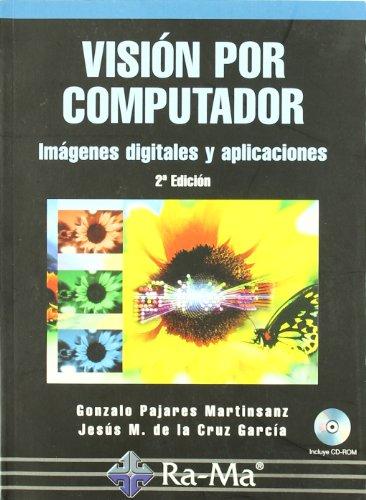 Visión por computador. Imágenes Digitales y Aplicaciones. 2ª Edición