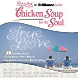 img - for Chicken Soup for the Soul: True Love - 40 Stories about Gifts from the Heart, Laughter, and Love Everlasting book / textbook / text book