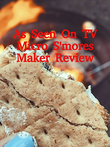 Review: As Seen On TV Micro S'mores Maker Review