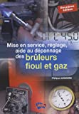 Mise en service, rglage, aide au dpannage des brleurs fioul et gaz