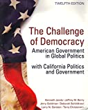 img - for The Challenge of Democracy American Government in Global Politics with California Politics 12th Edition book / textbook / text book