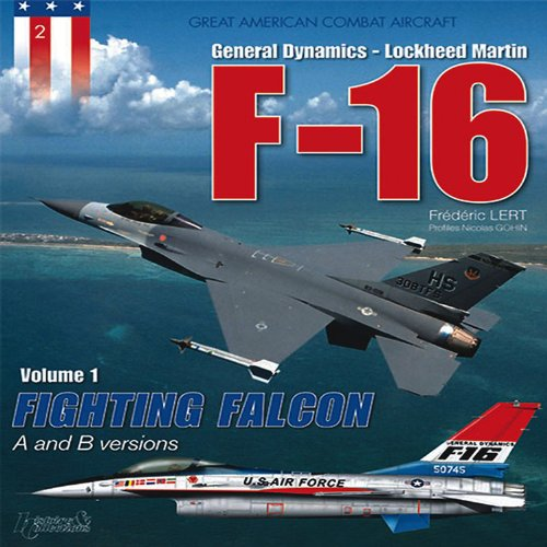general-dynamics-lockheed-martin-f-16-a-and-b-versions-vol-1-fighting-falcon-great-american-combat-a