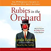 Rubies in the Orchard: How to Uncover the Hidden Gems in Your Business | [Francis Wilkinson, Lynda Resnick]
