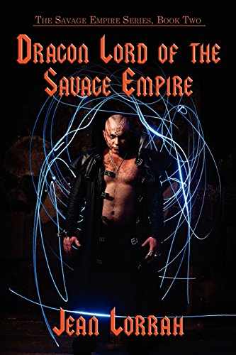 Dragon Lord of the Savage Empire (the Savage Empire Series, Book Two)