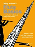 Flute Basics: A Method for Individual and Group Learning (Teacher's Book) (Faber Edition: Basics) (0571520006) by Adams, Sally