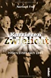img - for Karrieren im Zwielicht. Hitlers Eliten nach 1945. book / textbook / text book