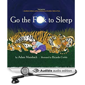 Go the F--k to Sleep (Unabridged)