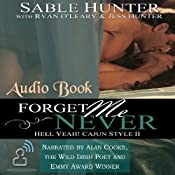 Forget Me Never: Hell Yeah! Cajun Style Book, 2 | [Sable Hunter]