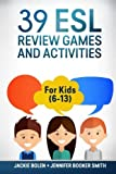 img - for 39 ESL Review Games and Activities: For Kids (6-13) book / textbook / text book