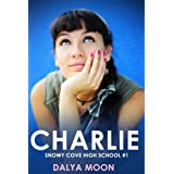 Charlie (Snowy Cove High School Book 1) ~ Dalya Moon