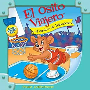El Osito Viajero y el equipo de baloncesto [Traveling Bear and the Basketball Team (Texto Completo)] | [Christian Joseph Hainsworth]