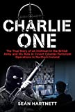 eBooks - Charlie One: The True Story of an Irishman in the British Army and His Role in Covert Counter-Terrorism Operations in Northern Ireland