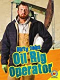 img - for Oil Rig Operator (Dirty Jobs (Av2)) book / textbook / text book