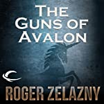 The Guns of Avalon: The Chronicles of Amber, Book 2 (       UNABRIDGED) by Roger Zelazny Narrated by Alessandro Juliani