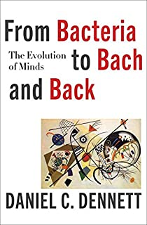 Book Cover: From Bacteria to Bach and Back: The Evolution of Minds