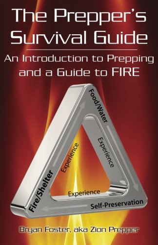 The Prepper's Survival Guide: An Introduction to Prepping and a Guide to Fire (The Prepper's Survival Guide Series)