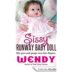 Sissy Runaway Baby Doll (Adult Baby Girls in Panties and Diapers)