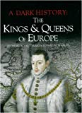 img - for Kings and Queens of Europe: A Dark History book / textbook / text book