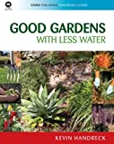 img - for Good Gardens with Less Water (CSIRO Publishing Gardening Guides Series) book / textbook / text book