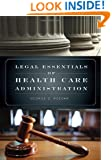 Legal Essentials Of Health Care Administration