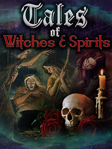 Tales of Witches and Spirits